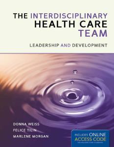 Description: The Interprofessional Health Care Team: Leadership And Development