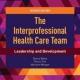 Description: The Interprofessional Health Care Team