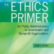 Description: The Ethics Primer For Public Administrators In Government And Nonprofit...