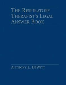 Description: The Respiratory Therapist's Legal Answer Book