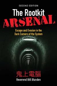 Description: The Rootkit Arsenal: Escape And Evasion In The Dark Corners Of The System