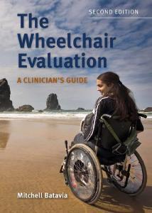Description: The Wheelchair Evaluation: A Clinician's Guide